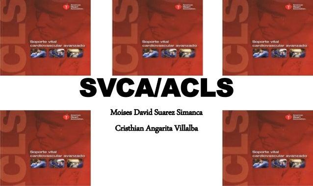 SVCA/ACLS Moises David Suarez Simanca Cristhian Angarita Villalba