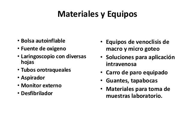Materiales y Equipos • Equipos de venoclisis de macro y micro goteo • Soluciones para aplicación intravenosa • Carro de pa...