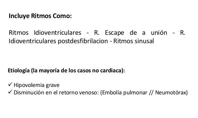 Etiología (la mayoría de los casos no cardiaca):  Hipovolemia grave  Disminución en el retorno venoso: (Embolia pulmonar...