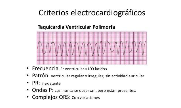 Criterios electrocardiográficos • Frecuencia: Fr ventricular >100 latidos • Patrón: ventricular regular o irregular; sin a...