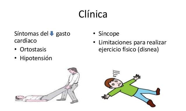 Clínica Síntomas del gasto cardíaco • Ortostasis • Hipotensión • Síncope • Limitaciones para realizar ejercicio físico (di...