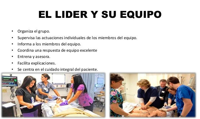 EL LIDER Y SU EQUIPO • Organiza el grupo. • Supervisa las actuaciones individuales de los miembros del equipo. • Informa a...