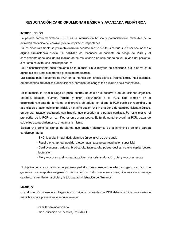 RESUCITACIÓN CARDIOPULMONAR BÁSICA Y AVANZADA PEDIÁTRICAINTRODUCCIÓNLa parada cardiorrespiratoria (PCR) es la interrupción...