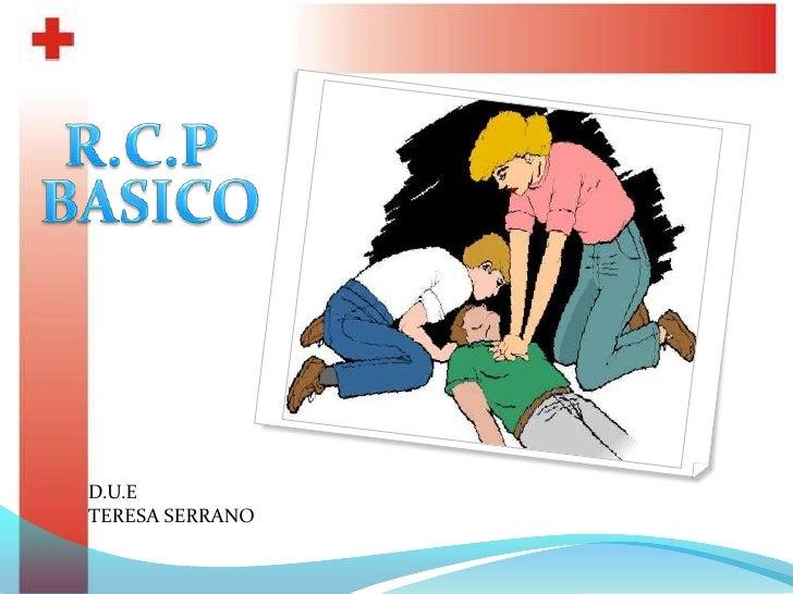 R.C.P<br />BASICO<br />D.U.E<br />TERESA SERRANO<br />