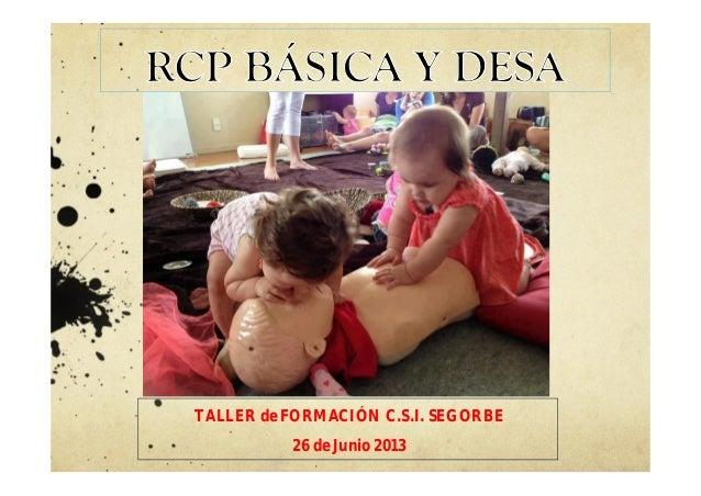 TALLER de FORMACIÓN C.S.I. SEGORBE 26 de Junio 2013