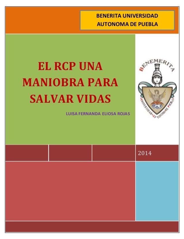 0  BENERITA UNIVERSIDAD  AUTONOMA DE PUEBLA  2014  EL RCP UNA  MANIOBRA PARA  SALVAR VIDAS  LUISA FERNANDA ELIOSA ROJAS