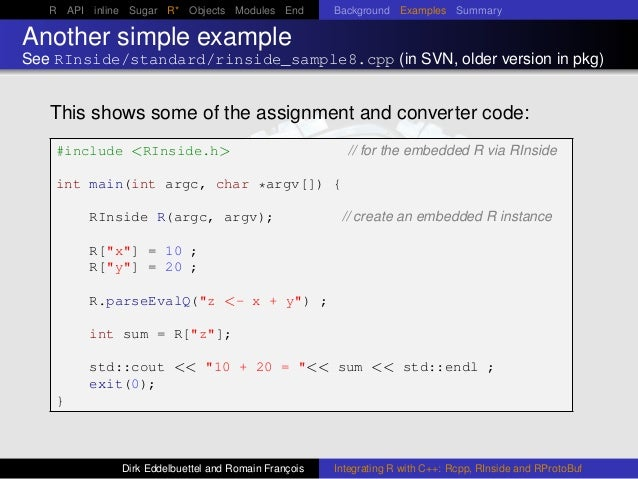R API inline Sugar R* Objects Modules End Background Examples Summary Another simple example See RInside/standard/rinside_...