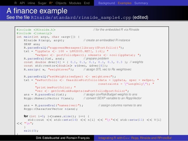 R API inline Sugar R* Objects Modules End Background Examples Summary A finance example See the file RInside/standard/rinsid...