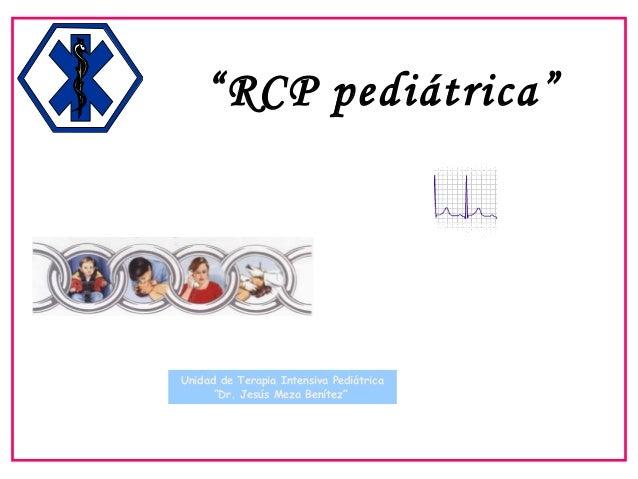 """RCP pediátrica""Unidad de Terapia Intensiva Pediátrica""Dr. Jesús Meza Benítez"""