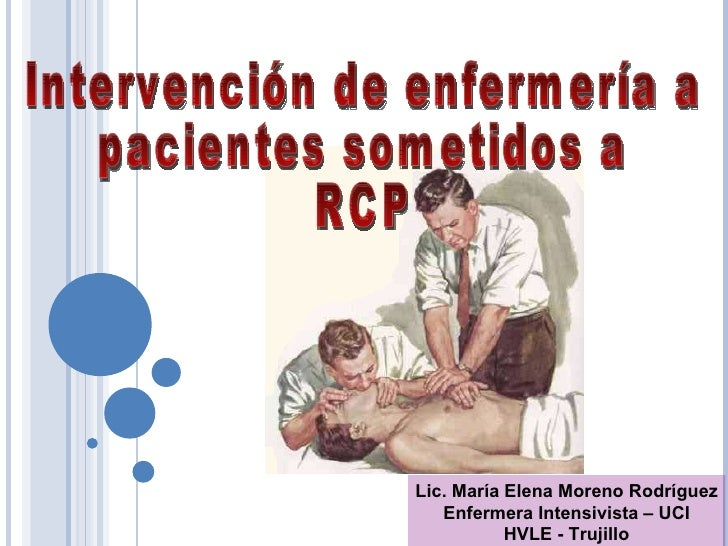 Lic. María Elena Moreno Rodríguez Enfermera Intensivista – UCI HVLE - Trujillo Intervención de enfermería a pacientes some...