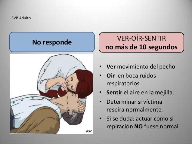 SVB Adulto                                VER-OÍR-SENTIR             No responde                             no más de 10 ...
