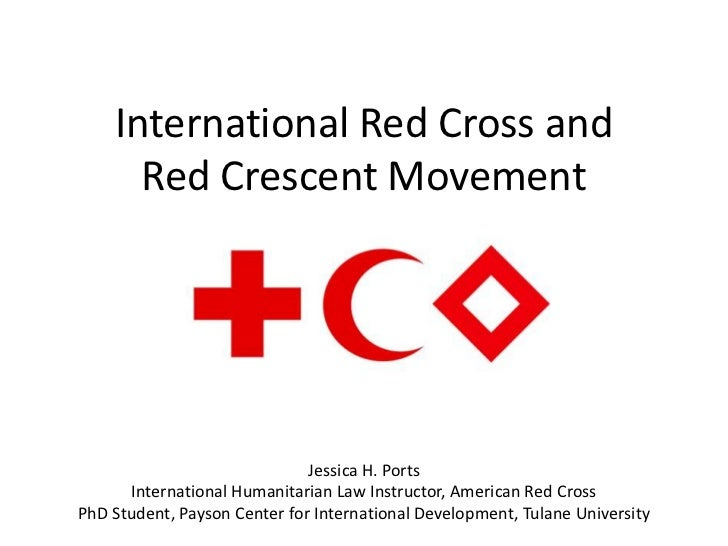 International Red Cross and      Red Crescent Movement                              Jessica H. Ports      International Hu...
