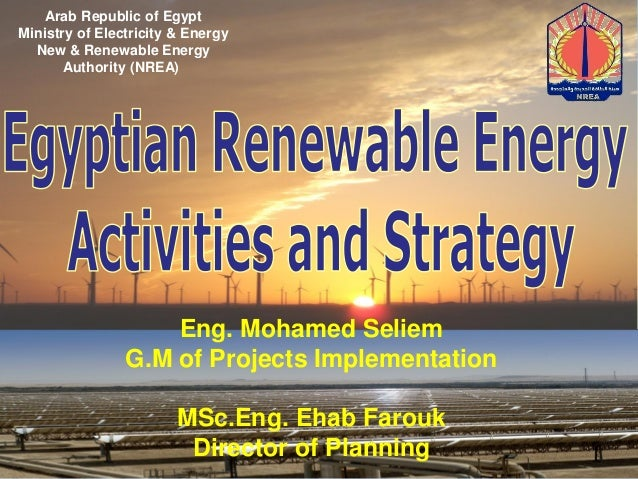 Eng. Mohamed Seliem G.M of Projects Implementation MSc.Eng. Ehab Farouk Director of Planning Arab Republic of Egypt Minist...