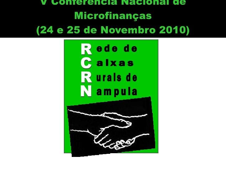 V Conferencia Nacional de Microfinanças (24 e 25 de Novembro 2010) ede de RCRN aixas urais de ampula