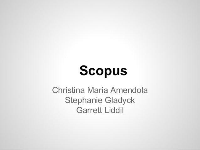 Scopus Christina Maria Amendola Stephanie Gladyck Garrett Liddil