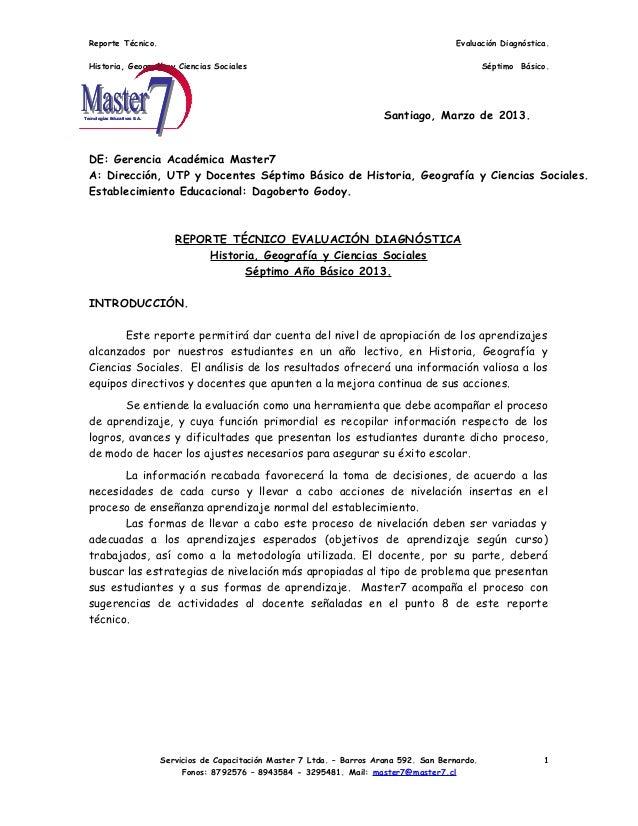 Reporte Técnico. Evaluación Diagnóstica. Historia, Geografía y Ciencias Sociales Séptimo Básico. Santiago, Marzo de 2013. ...