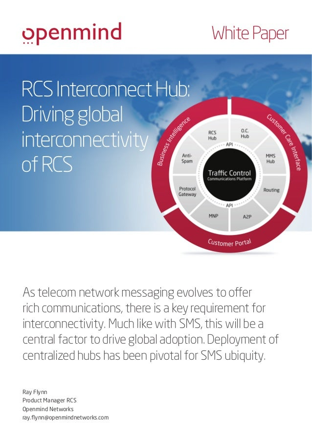 White Paper  RCS Interconnect Hub: Driving global interconnectivity of RCS  As telecom network messaging evolves to offer ...