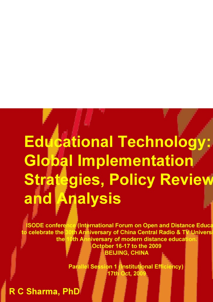 Educational Technology:  Global Implementation Strategies, Policy Review and Analysis  R C Sharma, PhD ISODE conference (I...