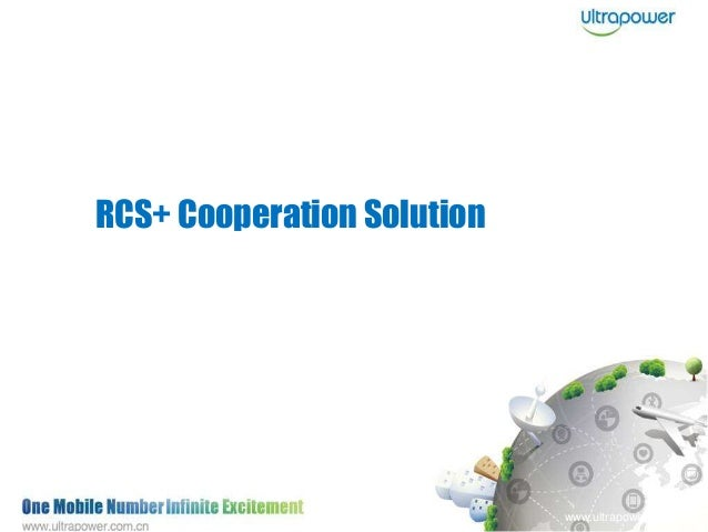 www.ultrapower.com.cn RCS+ Cooperation Solution