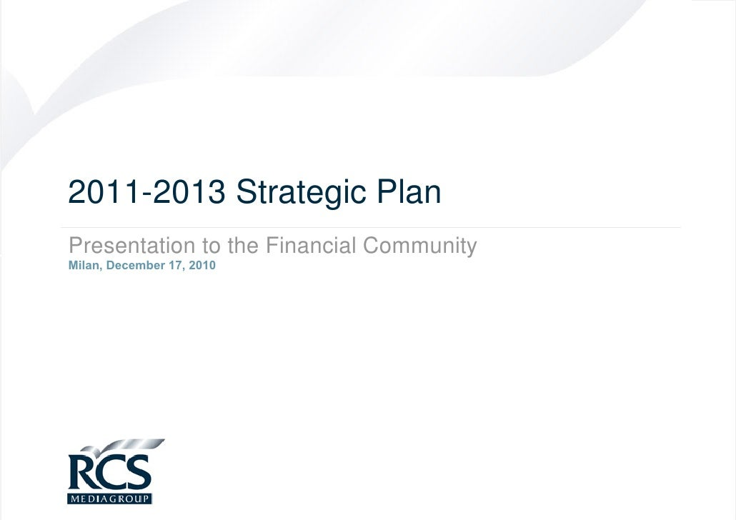 2011-2013 Strategic PlanPresentation to the Financial CommunityMilan, December 17, 2010