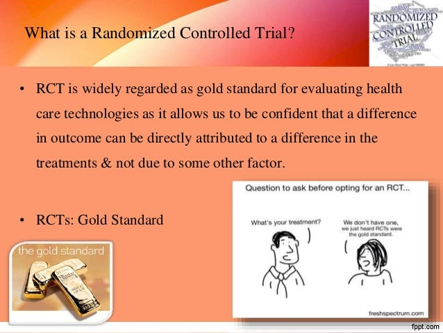 Definition: (Stedman's medical dictionary) RCTs are quantitative, comparative, controlled experiments in which investigato...