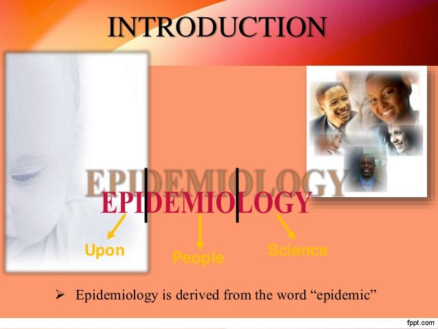 • Epidemiology is the study of the distribution and determinants of health-related states and events in specified populati...