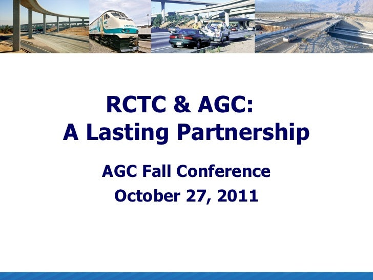 RCTC & AGC:  A Lasting Partnership AGC Fall Conference October 27, 2011