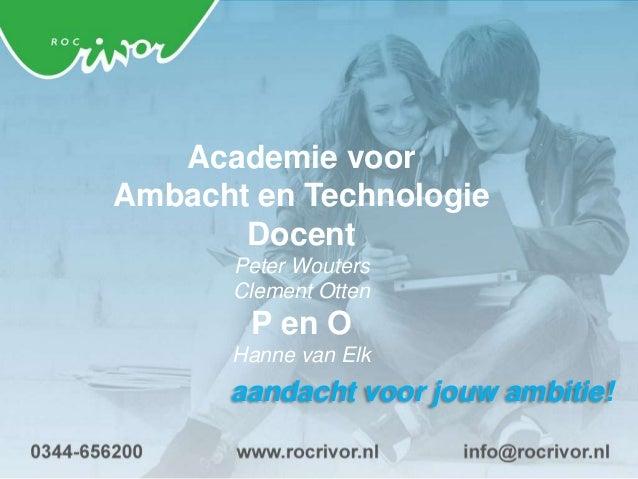 ROC Rivor Aandacht voor jouw ambitie!  persoonlijke aandacht en intensieve begeleiding  uitdagend kwaliteitsonderwijs op...
