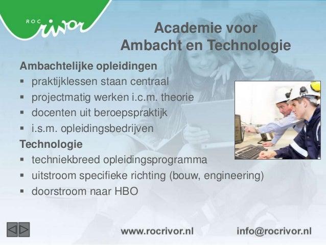 Aanleiding ROC Rivor bereidt studenten voor op een plek op de arbeidsmarkt. Het is dus van belang dat:  Het beroepsonderw...