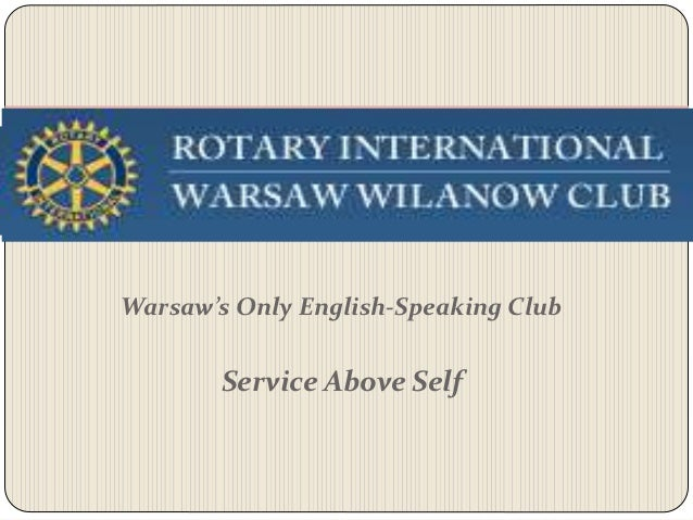Warsaw's Only English-Speaking Club       Service Above Self