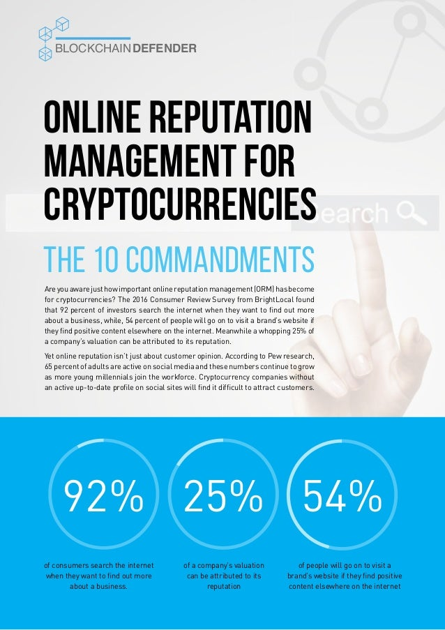 Areyouawarejusthowimportantonlinereputationmanagement(ORM)hasbecome for cryptocurrencies? The 2016 Consumer Review Survey ...