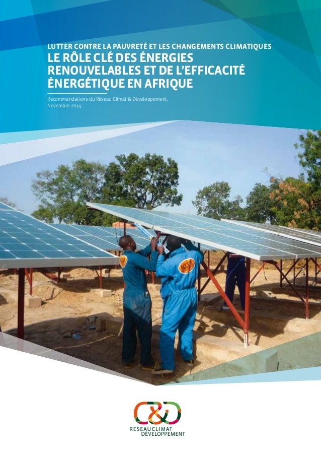 Lutter contre la pauvreté et les changements climatiques  Le rôle clé des énergies  renouvelables et de l'efficacité  éner...