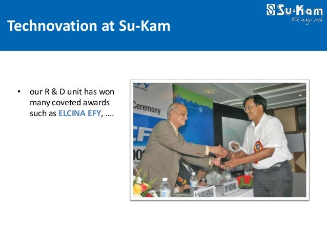 Technovation at Su-Kam • our R & D unit has won   many coveted awards   such as ELCINA EFY, ….