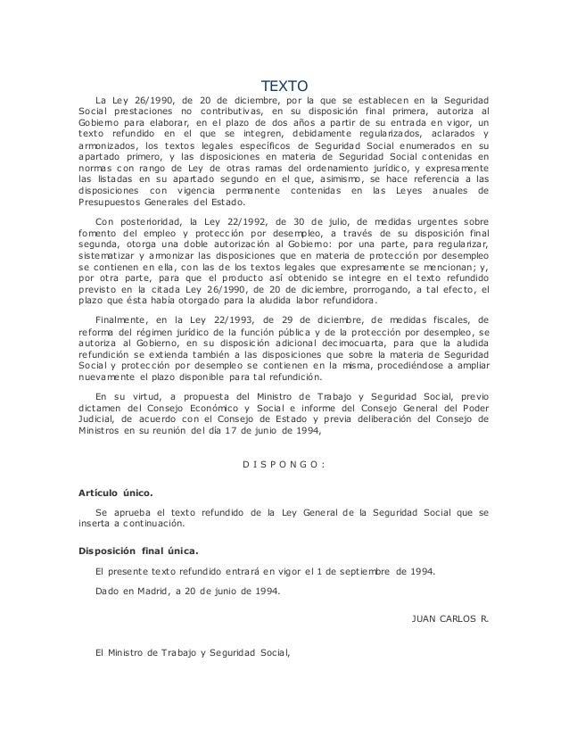 TEXTO  La Ley 26/1990, de 20 de diciembre, por la que se establecen en la Seguridad  Social prestaciones no contributivas,...