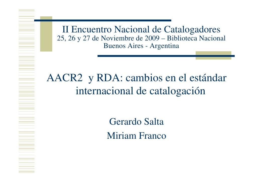 II Encuentro Nacional de Catalogadores   25, 26 y 27 de Noviembre de 2009 – Biblioteca Nacional                  Buenos Ai...