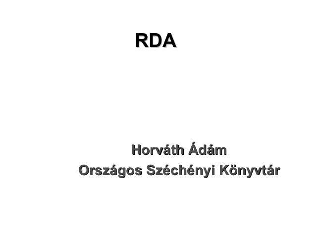 RDARDA HorváthHorváth ÁdámÁdám Országos Széchényi KönyvtárOrszágos Széchényi Könyvtár