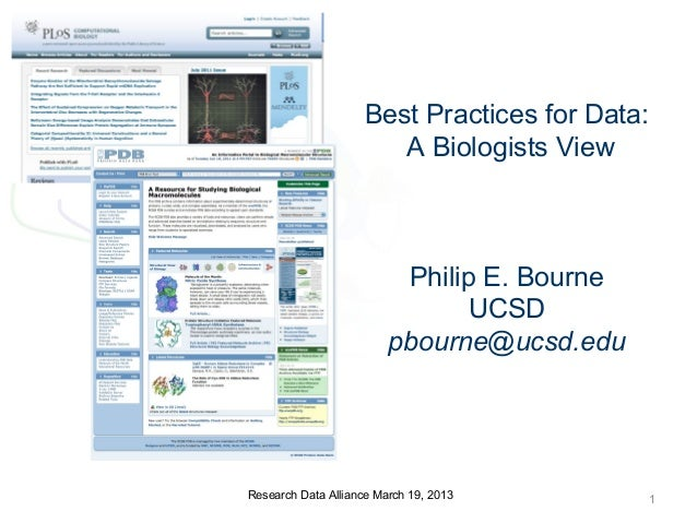 Best Practices for Data:                        A Biologists View                          Philip E. Bourne               ...