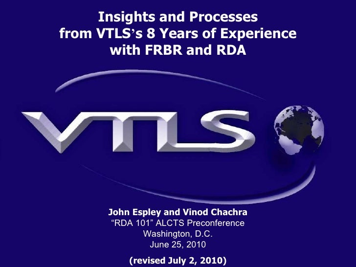 "John Espley and Vinod Chachra "" RDA 101"" ALCTS Preconference Washington, D.C. June 25, 2010 (revised July 2, 2010) Insight..."