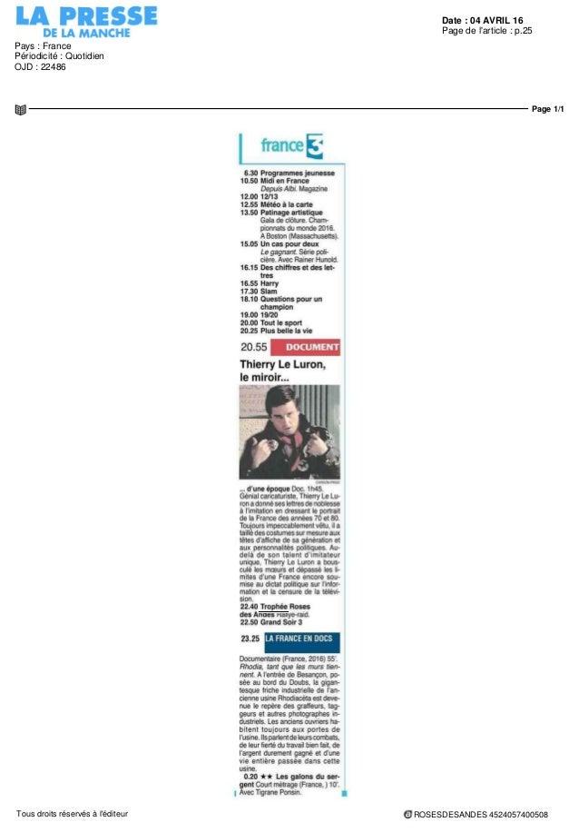 Date : 04 AVRIL 16 Pays : France Périodicité : Quotidien OJD : 22486 Page de l'article : p.25 Page 1/1 ROSESDESANDES 45240...