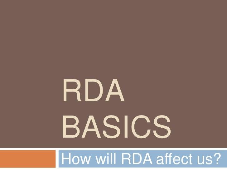 RDABASICSHow will RDA affect us?