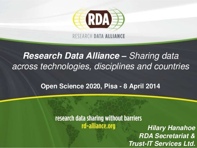 Research Data Alliance – Sharing data across technologies, disciplines and countries Open Science 2020, Pisa - 8 April 201...