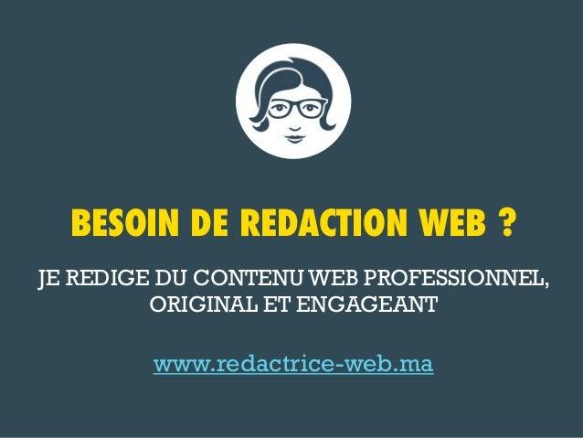 BESOIN DE REDACTION WEB ? JE REDIGE DU CONTENU WEB PROFESSIONNEL, ORIGINAL ET ENGAGEANT  www.redactrice-web.ma