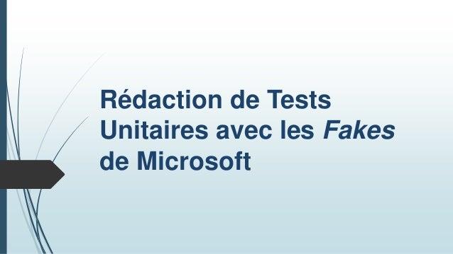 Rédaction de Tests Unitaires avec les Fakes de Microsoft