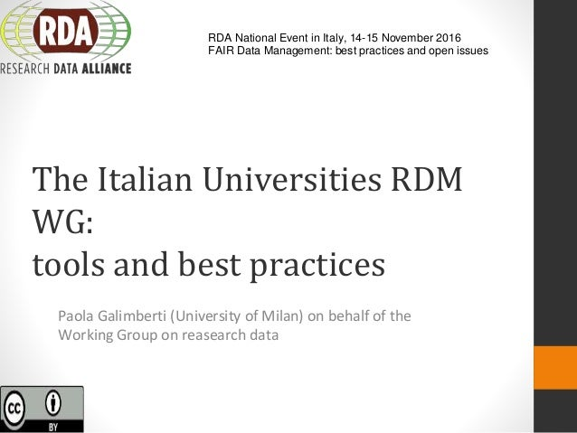 The Italian Universities RDM WG: tools and best practices Paola Galimberti (University of Milan) on behalf of the Working ...