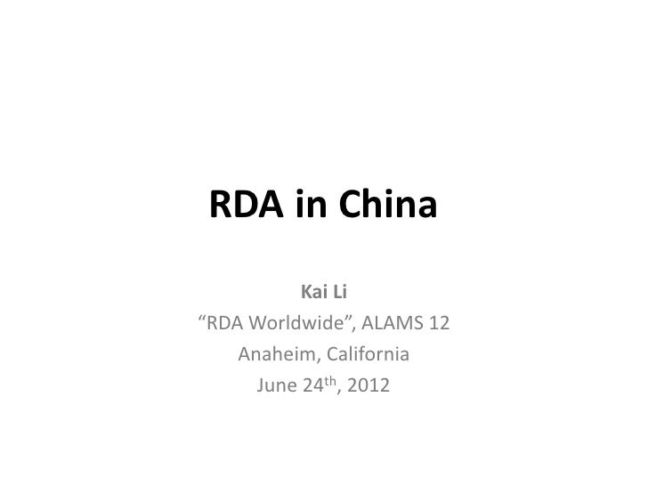"RDA in China           Kai Li""RDA Worldwide"", ALAMS 12    Anaheim, California      June 24th, 2012"