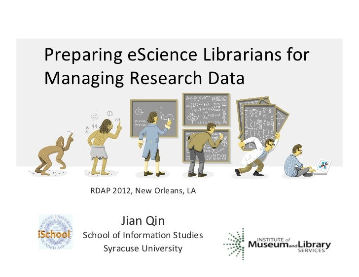 Preparing	  eScience	  Librarians	  for	  Managing	  Research	  Data	          RDAP	  2012,	  New	  Orleans,	  LA	        ...