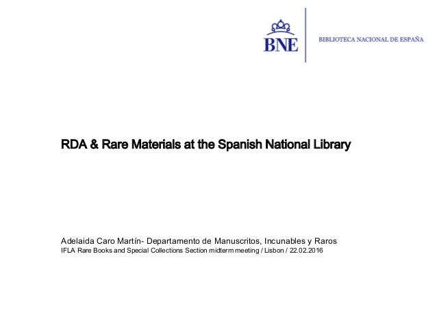 Adelaida Caro Martín- Departamento de Manuscritos, Incunables y Raros IFLA Rare Books and Special Collections Section midt...