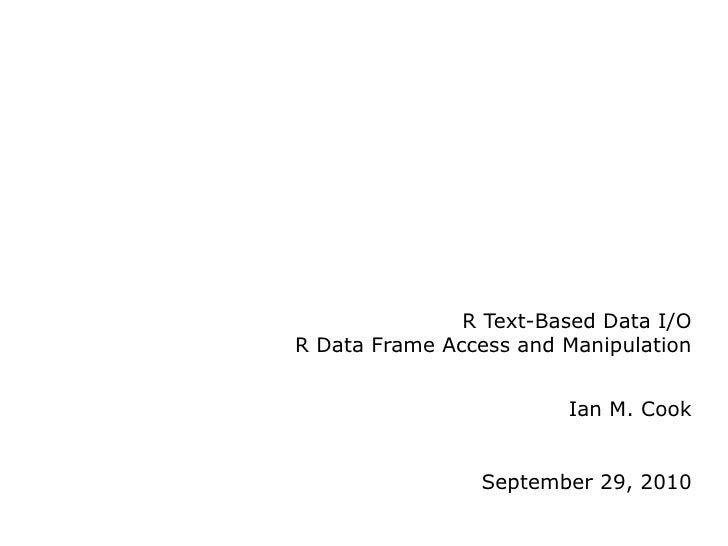 R Text-Based Data I/O and Data Frame Access and Manupulation
