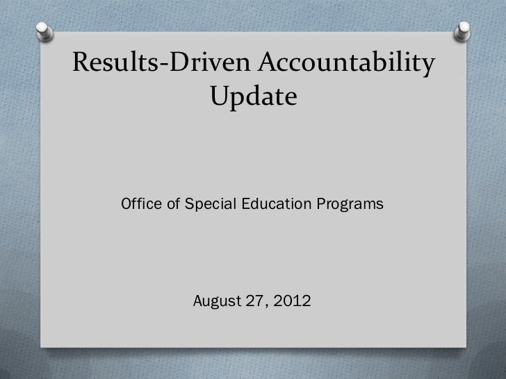 Results-Driven Accountability           Update   Office of Special Education Programs            August 27, 2012