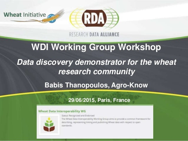 WDI Working Group Workshop Data discovery demonstrator for the wheat research community Babis Thanopoulos, Agro-Know 29/06...